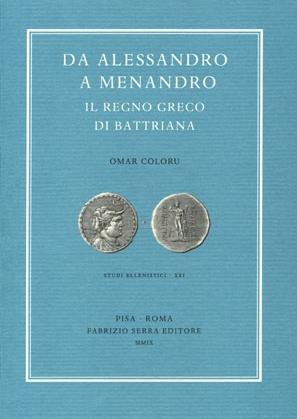 Da Alessandro a Menandro. Il regno greco di Battriana