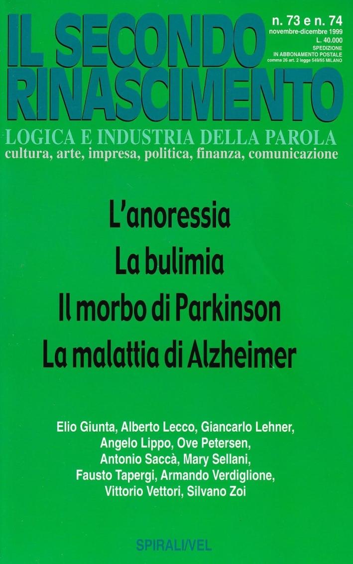 L'anoressia. La bulimia. Il morbo di Parkinson. La malattia di Alzheimer