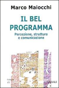 Il bel programma. Percezione, struttura e comunicazione.