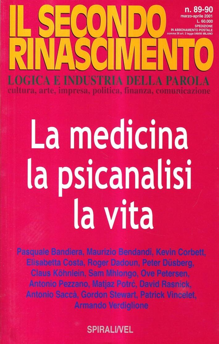 La medicina, la psicanalisi, la vita.