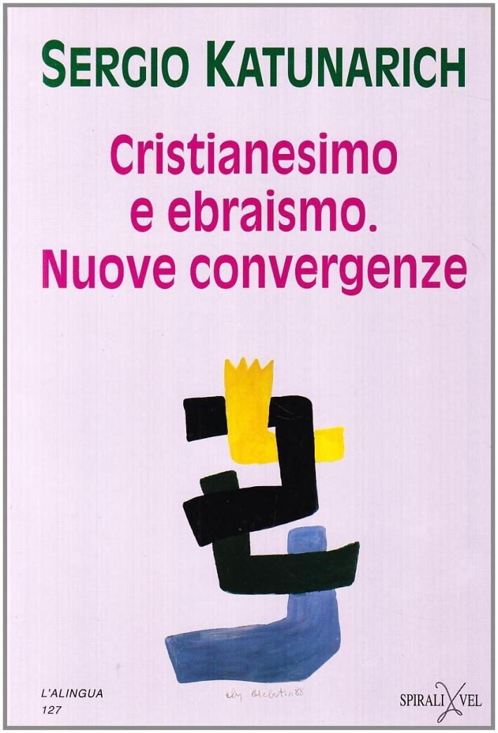 Cristianesimo e ebraismo. Nuove convergenze.