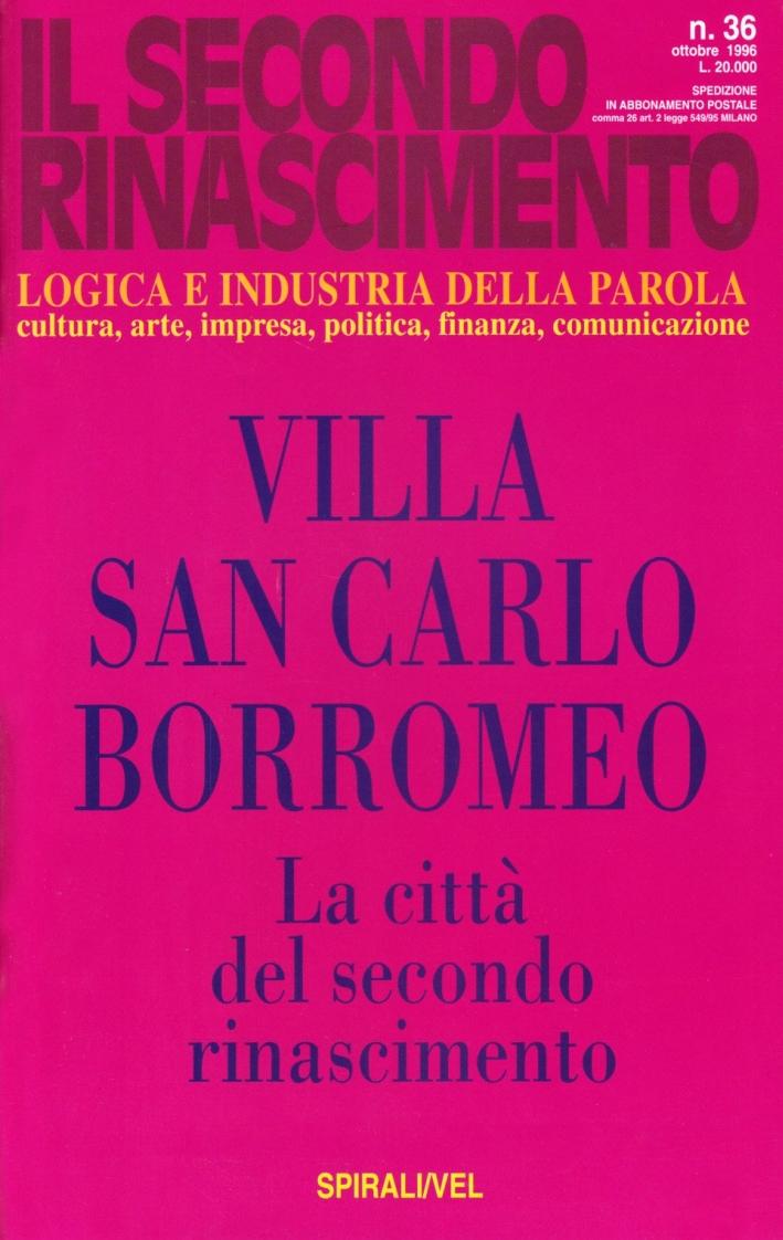 La villa San Carlo Borromeo. La città del secondo rinascimento.