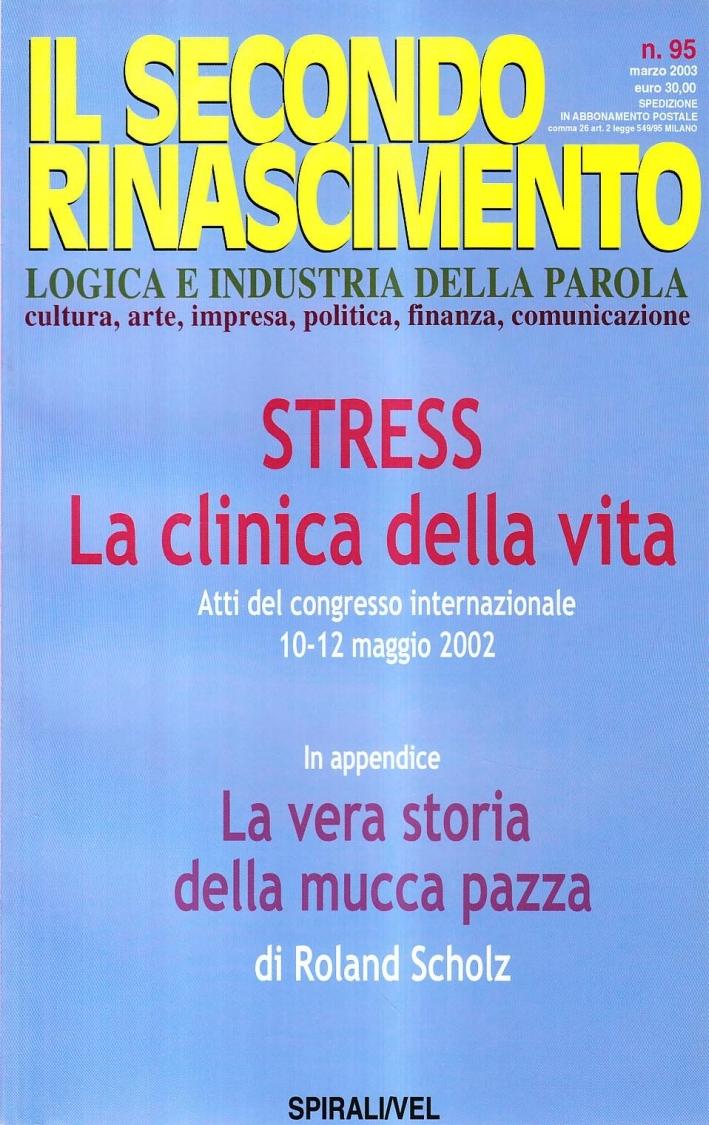 Stress. La clinica della vita. La vera storia della mucca pazza.