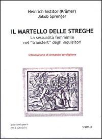 Il Martello delle Streghe. La Sessualità Femminile nel transfert degli Inquisitori.
