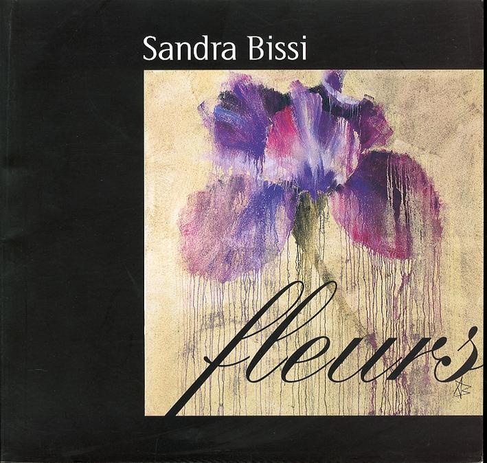 Sandra Bissi. Fleurs
