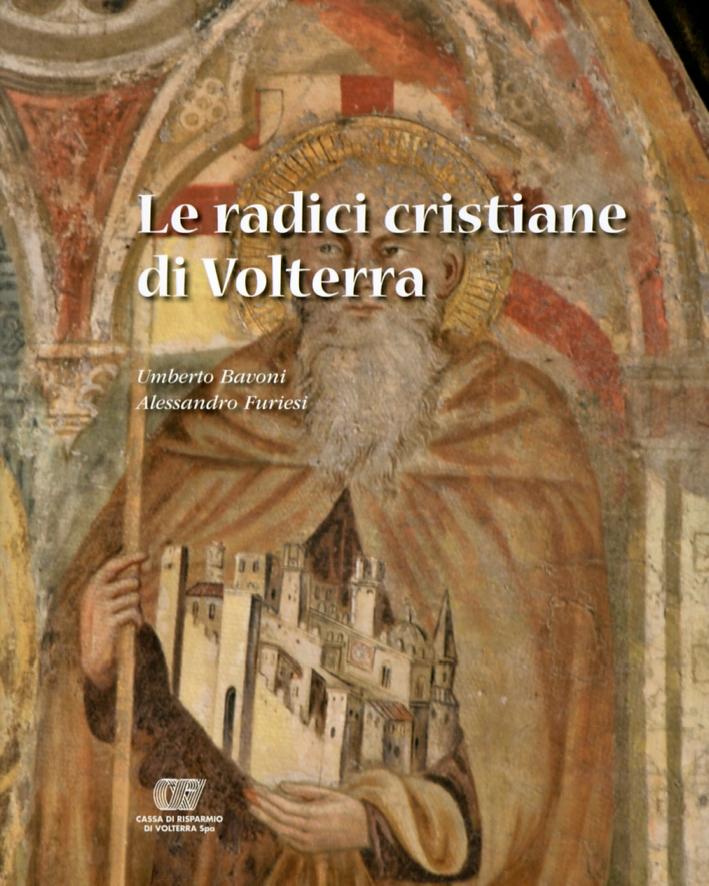 Le radici cristiane di Volterra.