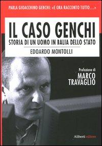 Il caso Genchi. Storia di un uomo in balìa dello Stato.