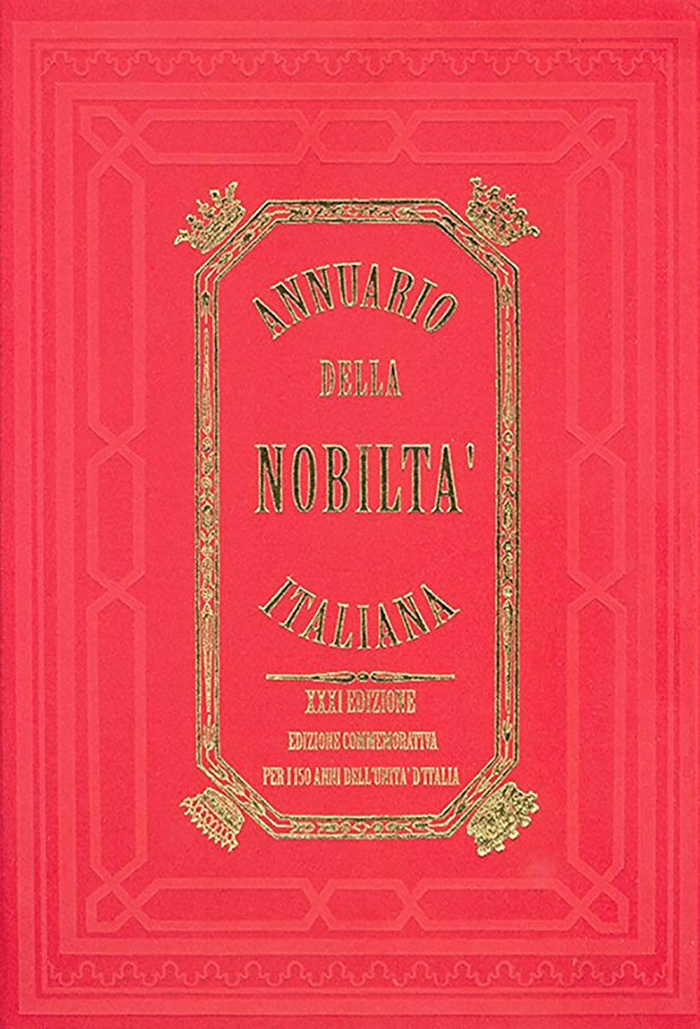Annuario della nobiltà italiana. Nuova serie. Ediz. monumentale per i 150 anni dell'unità d'Italia (2010). Vol. 1