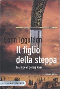 Il figlio della steppa. La stirpe di Gengis Khan