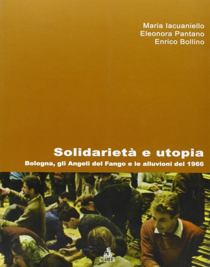 Solidarietà e Utopia. Bologna, gli Angeli del Fango e le Alluvioni del 1966