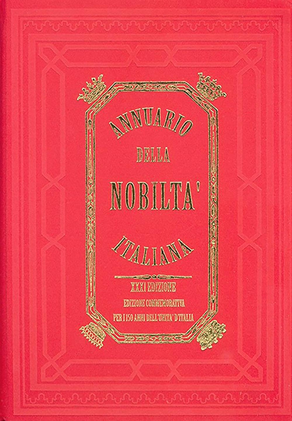 Annuario della nobiltà italiana. Nuova serie. Ediz. monumentale per i 150 anni dell'unità d'Italia (2010). Vol. 3