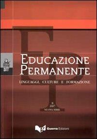 Educazione permanente. Linguaggi, culture e formazione (2007). Nuova serie. Vol. 2