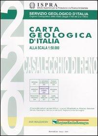 Carta geologica d'Italia 1:50.000 F° 220. Casalecchio di Reno. Con note illustrative. Ediz. illustrata