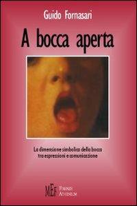 A bocca aperta. La dimensione simbolica della bocca tra espressioni e comunicazione