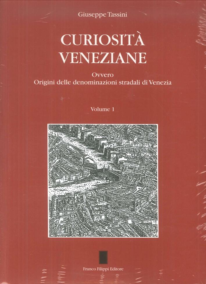 Curiosità veneziane. Ovvero origini delle denominazioni stradali di Venezia . Vol. 1-2