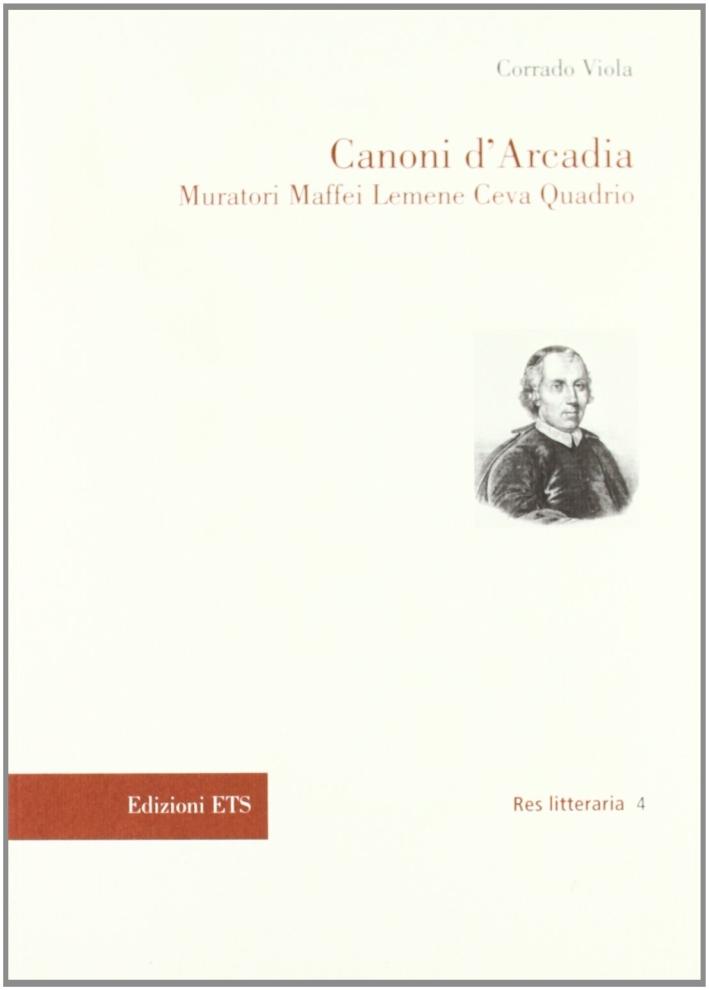 Canoni d'Arcadia. Muratori Maffei Lemene Ceva Quadrio