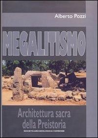 Megalitismo. Architettura sacra della preistoria