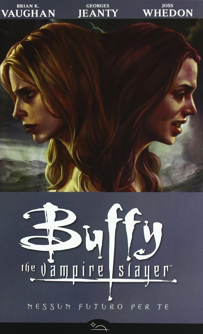 Buffy. The Vampire Slayer. Ottava Stagione, Vol. 2. Nessun Futuro per Te