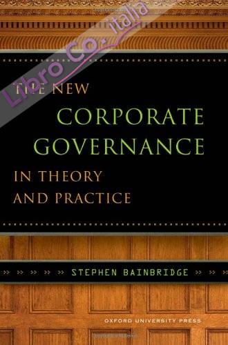New Corporate Governance in Theory and Practice.