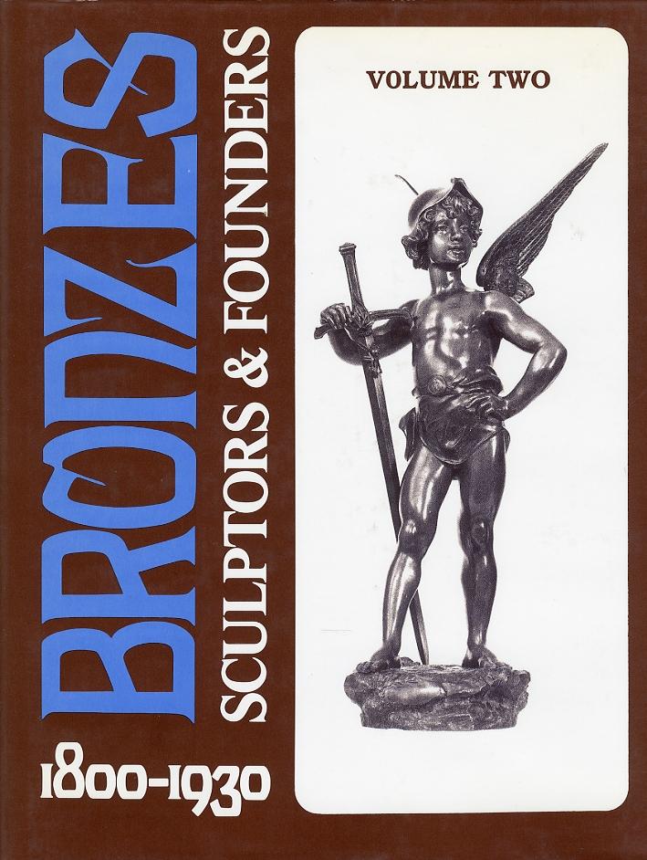 Bronzes. Sculptors & Founders. 1800-1930. Volume 2