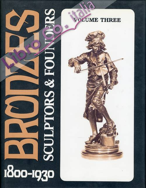 Bronzes. Sculptors & Founders. 1800-1930. Volume 3.