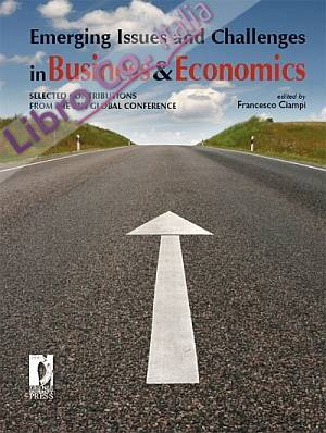 Emerging Issues and Challenges in Business & Economics: Selected Contributions from the 8th Global Conference. [Edizione Elettronica].