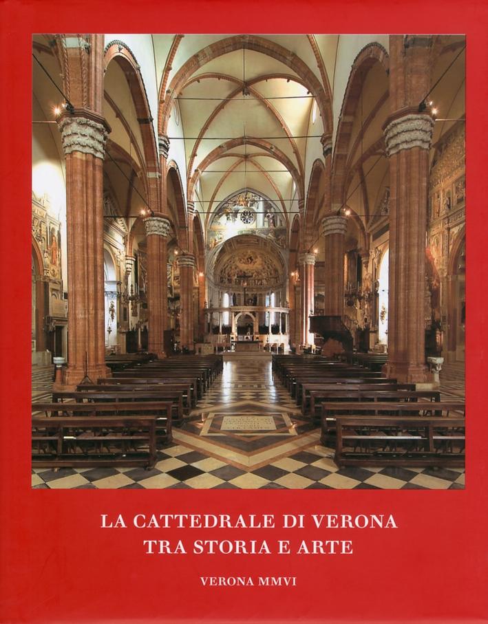 La cattedrale di Verona. Tra storia e arte.