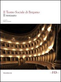 Il Teatro Sociale di Bergamo. Vol. 2: Il restauro