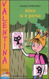 Alice si è persa.