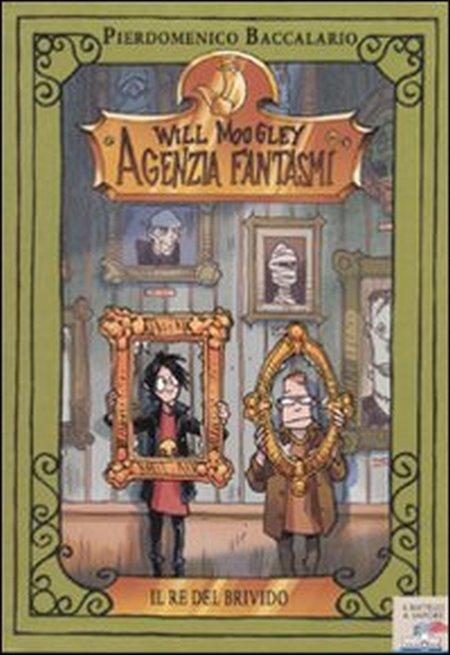 Il re del brivido. Will Moogley Agenzia Fantasmi.