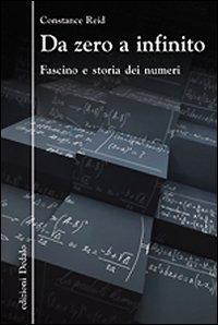 Da zero a infinito. Fascino e storia dei numeri.
