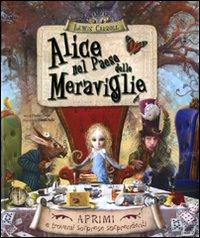 Alice nel paese delle meraviglie. Libro pop-up. Ediz. illustrata