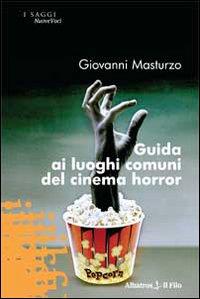 Guida ai luoghi comuni del cinema horror