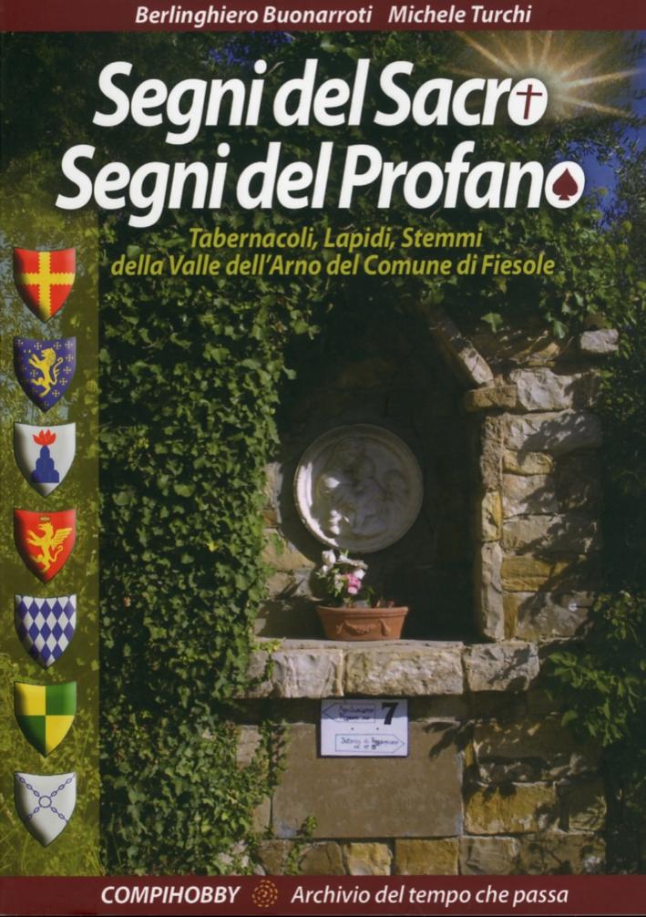 Segni del Sacro, Segni del Profano. Tabernacoli, Lapidi, Stemmi della Valle dell'Arno del Comune di Fiesole