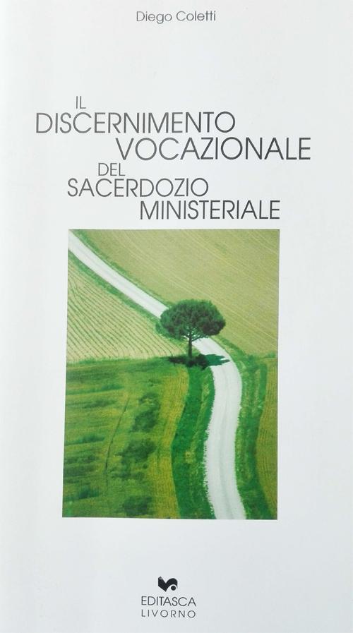 Il discernimento vocazionale del sacerdozio ministeriale.