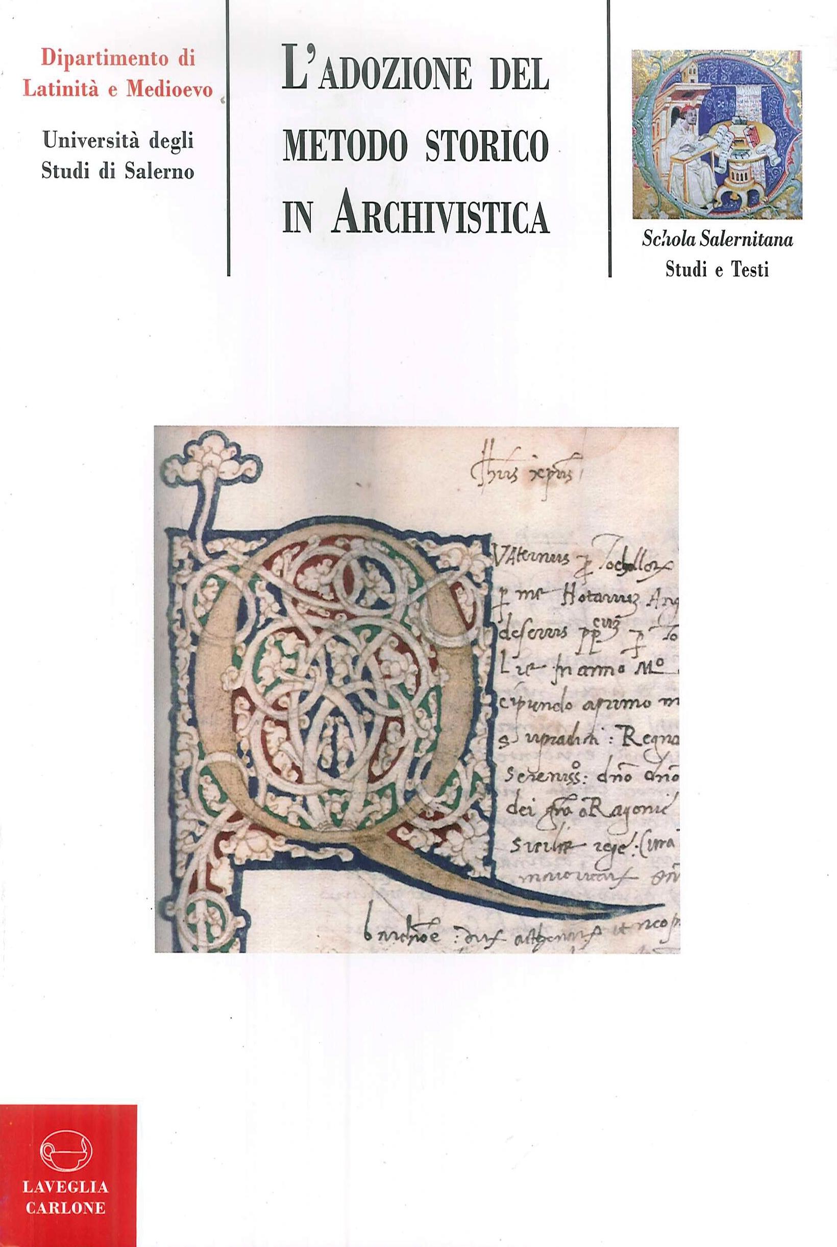 L'adozione del metodo storico in archivistica: origine, sviluppo, prospettive
