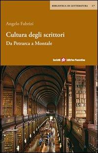 Cultura degli scrittori. Da Petrarca a Montale