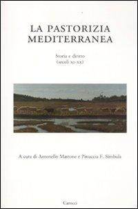 La pastorizia mediterranea. Storia e diritto (secoli XI-XX)