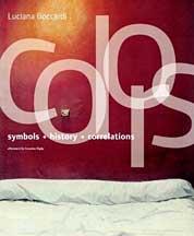 Colors. Symbols, history, correlations. Ediz. illustrata