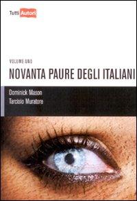 Novanta paure degli italiani. Vol. 1