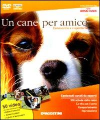 Un Cane per Amico. Conoscerlo e Rispettarlo. DVD-ROM. con Libro