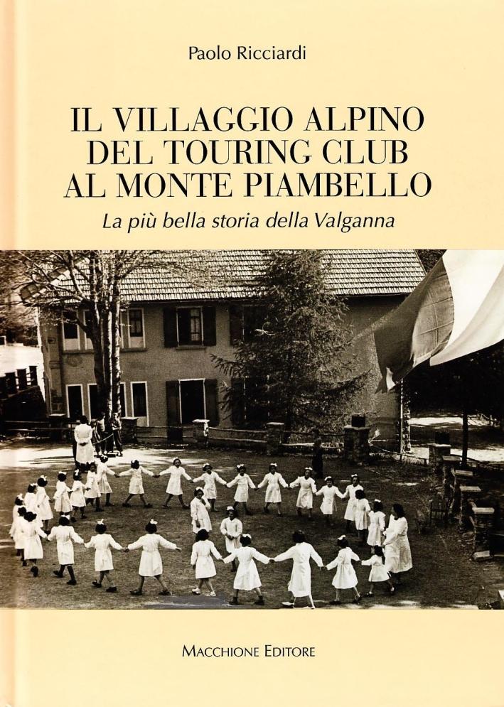 Il Villaggio Alpino del Tourign Club al Monte Piambello. La più Bella Storia della Valganna