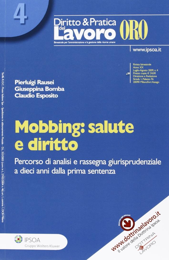 Mobbing: salute e diritto. Percorso di analisi e rassegna giurisprudenziale a dieci anni dalla prima sentenza.