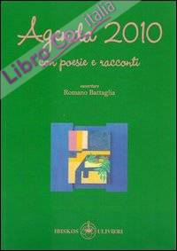 Agenda 2010. Poesie e racconti.