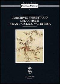 L'Archivio Preunitario del Comune di San Casciano Val di Pesa