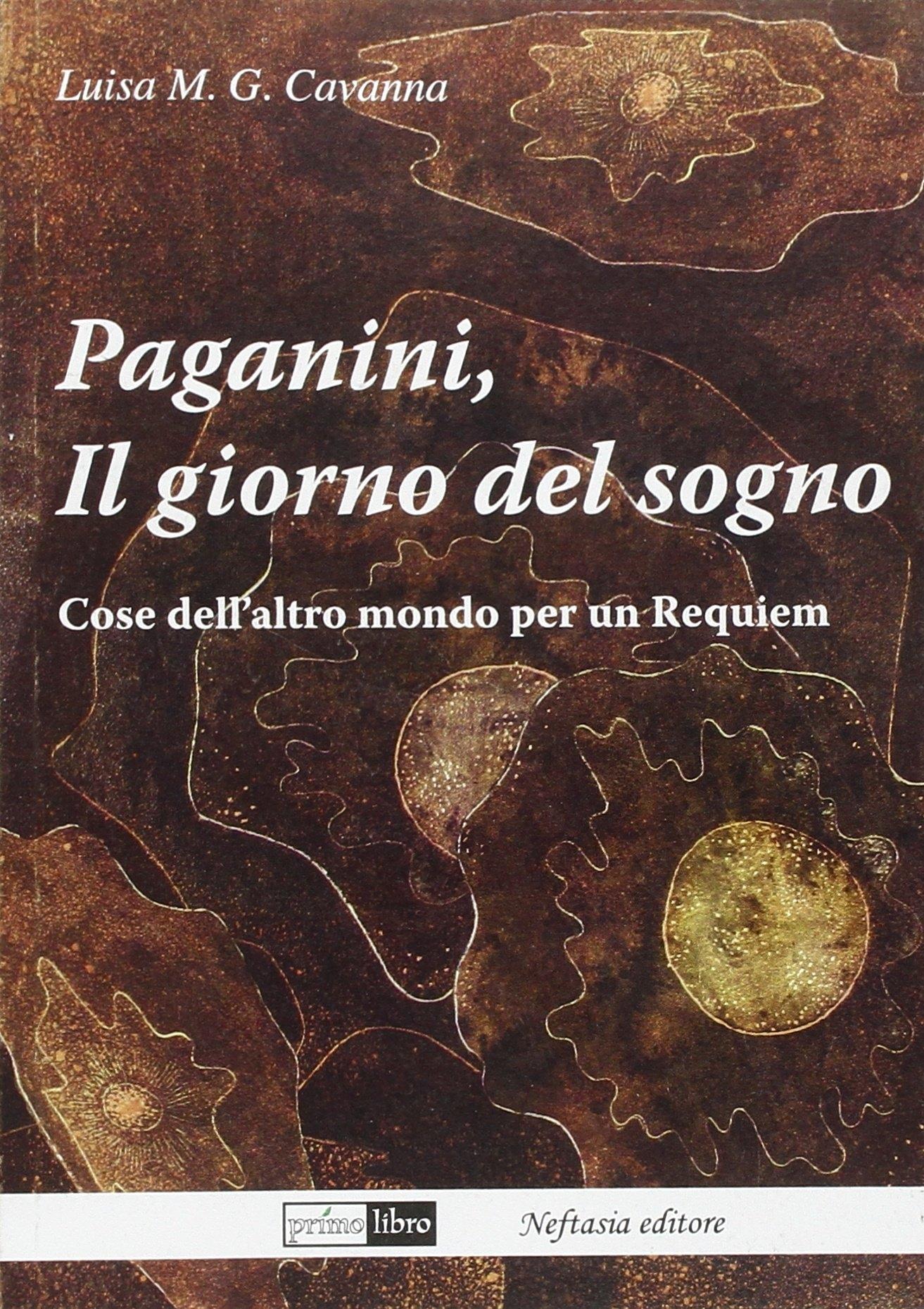 Paganini, il giorno del sogno. Cose dell'altro mondo per un requiem.