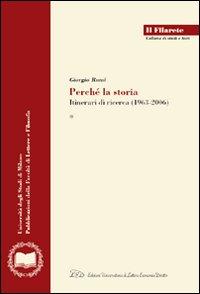 Giorgio Rumi. Perché la Storia. Itinerari di Ricerca (1963-2006)