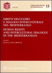 Diritti dell'uomo e dialogo interculturale nel Mediterraneo-Human rights and intercultural dialogue in the Mediterranean