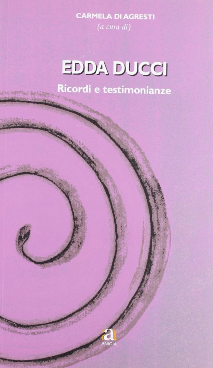 Edda Ducci. Ricordi e testimonianze
