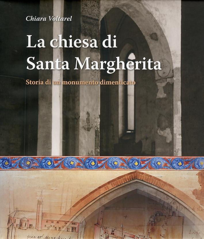 La Chiesa di Santa Margherita. Storia di un monumento dimenticato.
